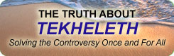 The Truth About Tekhelet - Solving the Controversy Once and For All